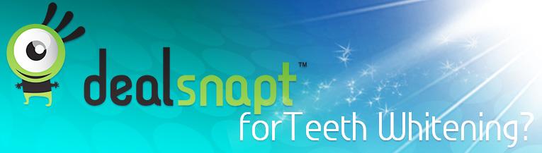 Dealsnapt for Teeth Whitening?